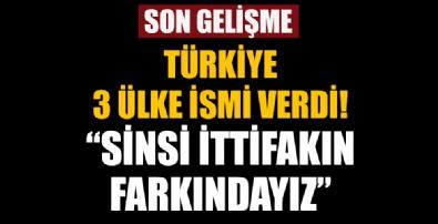 Türkiye 3 ülke ismi verdi: Sinsi ittifakın farkındayız
