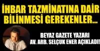 İHBAR TAZMİNATI - Beyaz Gazete yazarı Av. Arb. Selçuk Ener yazdı!