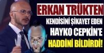 HAYKO CEPKİN - Erkan Trükten'den Hayko Cepkin'e sert yanıt!