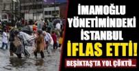 SAĞANAK YAĞIŞ - İmamoğlu yönetimindeki İstanbul iflas etti!