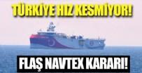 SİSMİK ARAŞTIRMA GEMİSİ - Flaş Navtex kararı! Oruç Reis'in görev süresi 27 Ağustos'a uzatıldı!