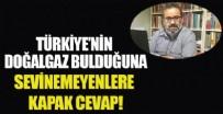 BAĞıMSıZLıK - Türkiye'nin doğalgaz bulduğuna sevinemeyenlere kapan cevap!
