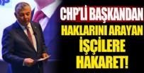 SARIYER - CHP'li Sarıyer Belediye Başkanı Şükrü Genç'ten işçilere hakaret!