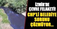 KANALİZASYON - İzmir'de çevre felaketi! Vatandaş isyan etti, CHP'li belediye sorunu çözmedi
