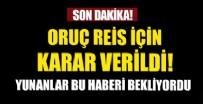1 EYLÜL - Oruç Reis'in görevi uzatıldı! Yeni NAVTEX ilanı...