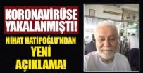 NIHAT HATIPOĞLU - Koronavirüse yakalanan Prof. Dr. Nihat Hatipoğlu'ndan yeni açıklama!