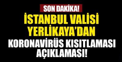 İstanbul Valisi Ali Yerlikaya'dan koronavirüs kısıtlaması açıklaması