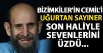 SAĞLIK HİZMETİ - Bizimkiler'in Cemil'i Uğurtan Sayıner son haliyle sevenlerini üzdü!