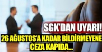 ASGARI ÜCRET - SGK'dan uyarı! 26 Ağustos'a kadar bildirmeyene ceza kapıda!