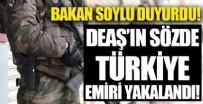 İÇİŞLERİ BAKANI - DEAŞ'ın sözde Türkiye emiri yakalandı!