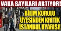 HASTALıK - Bilim kurulu üyesinden İstanbul için önemli uyarı!