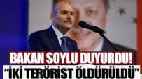 İÇİŞLERİ BAKANI - Bakan Soylu açıkladı! Turuncu kategorideki iki terörist öldürüldü