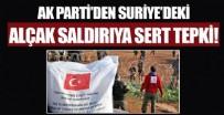 KıZıLAY - AK Parti'den Suriye'deki kalleş Kızılay saldırısına sert tepki!