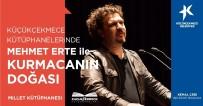 Küçükçekmece Kütüphaneleri'nde Mehmet Erte İle Yazarlık Atölyesi Başlıyor
