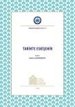 ESOGÜ Öğretim Üyeleri 'Tarihte Eskişehir' Kitabı İle Eskişehir Tarihine Işık Tutuyor