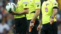 SÜPER LIG - Süper Lig'de 2. haftanın hakemleri belli oldu!