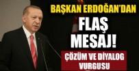 DIYALOG - Cumhurbaşkanı Erdoğan flaş mesaj...