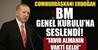 GÜVENLİK KONSEYİ - Cumhurbaşkanı Erdoğan BM'ye seslendi