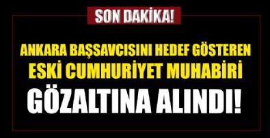 Ankara Başsavcısı'nı hedef gösteren Cumhuriyet eski Muhabiri gözaltına alındı