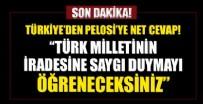 SOSYAL MEDYA - Bakan Çavuşoğlu'ndan Pelosi'ye sert tepki! 'Türk milletinin iradesine saygı duymayı öğreneceksiniz'