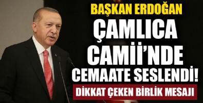Cumhurbaşkanı Erdoğan, Cuma Namazı'nda cemaate seslendi