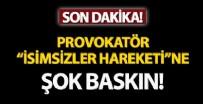 GEZİ OLAYLARI - Provokatör 'İsimsizler Hareketi'ne baskın! 24 gözaltı