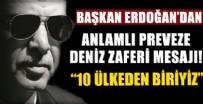 DENİZ KUVVETLERİ - Başkan Erdoğan'dan anlamlı mesaj!
