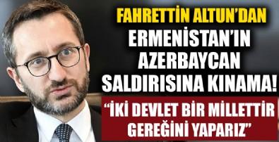 İletişim Başkanı Fahrettin Altun'dan Ermenistan'ın Azerbaycan'a saldırısına kınama!