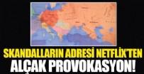 TÜRKİYE - Skandalların adresi Netflix'ten alçak provokasyon!