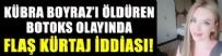KARŞIYAKA - Kübra Boyraz'ın ölümünde korkunç detaylar!