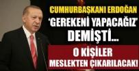 ADALET BAKANLıĞı - Başkan Erdoğan 'gerekeni yapacağız' demişti!