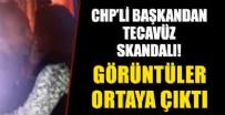 ALI ÇAĞLAR - Görüntüler ortaya çıktı: CHP'li başkandan tecavüz skandalı!