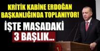 LİBYA BAŞBAKANI - Başkan Erdoğan başkanlığında toplanıyor!