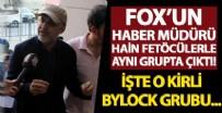 İSTANBUL CUMHURIYET BAŞSAVCıLıĞı - FOX'un haber müdürü azılı FETÖ'cülerle aynı grupta çıktı!