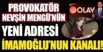 FUAT UĞUR - Provokatör Nevşin Mengü'nün yeni adresi İmamoğlu'nun kanalı!