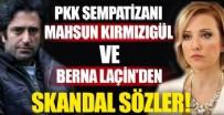 MAHSUN KIRMIZIGÜL - Berna Laçin ve Mahsun Kırmızıgül'den skandal sözler!