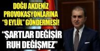 ÖMER ÇELİK - Ömer Çelik'ten provokasyonlara 9 Eylül göndermesi!