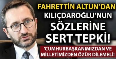İletişim Başkanı Fahrettin Altun'dan Kemal Kılıçdaroğlu'na sert tepki: Cumhurbaşkanımızdan ve milletimizden özür dilemeli
