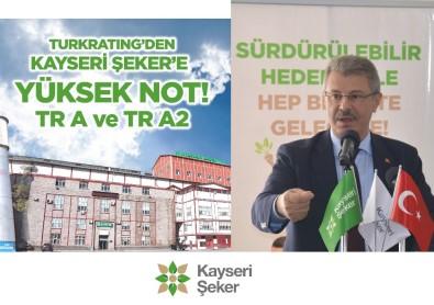 SPK Lisansı İle Faaliyet Yürüten Kredi Derecelendirme Kuruluşu Turkratıng'den Kayseri Şeker'e Yüksek Not