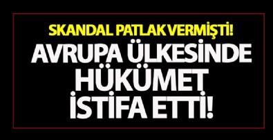 Avrupa ülkesinde skandal patlak verdi! Hükümet istifa etti