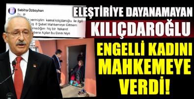 Kılıçdaroğlu engelli kadını mahkemeye verdi!