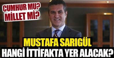 Mustafa Sarıgül hangi ittifakta yer alacak?
