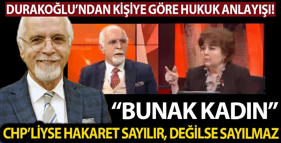 'Bunak kadın' sorusuna Mehmet Durakoğlu'ndan skandal cevap: CHP'liyse hakaret sayılır değilse sayılmaz