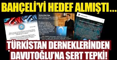 Bahçeli'yi hedef almıştı... Türkistan derneklerinden Davutoğlu'na sert tepki!