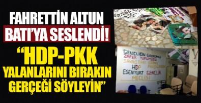 İletişim Başkanı Fahrettin Altun, Batı'ya seslendi: HDP - PKK yalanlarını yaymayı bırakın gerçeği söyleyin
