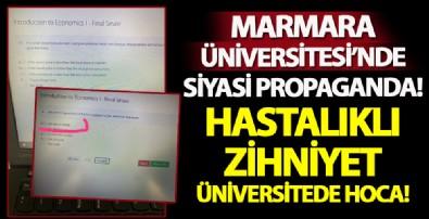 Marmara Üniversitesi'nde final sorusunda siyasi propaganda!