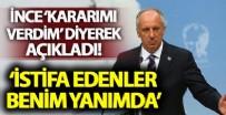 Muharrem İnce'den istifa açıklaması!