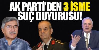 AK Parti'den 3 isme suç duyurusu!