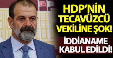HDP'nin tecavüzcü milletvekili Tuma Çelik hakkında hazırlanan iddianame kabul edildi