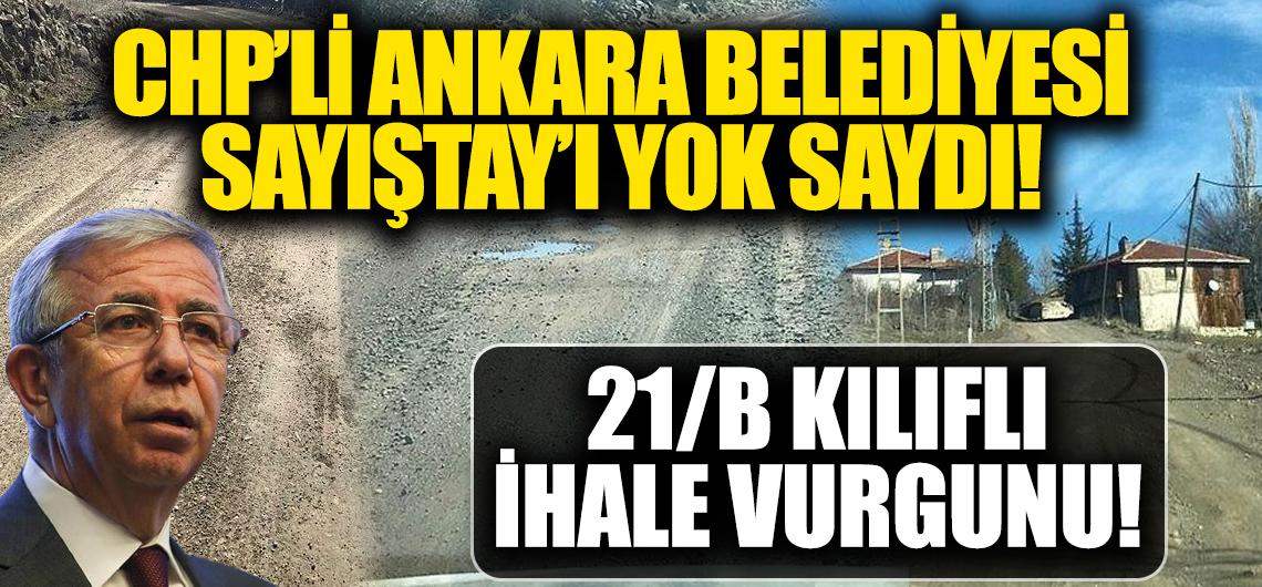 CHP'li Ankara Büyükşehir Belediyesi Sayıştay'ı yok saydı: Vurgunun kılıfı 21/B